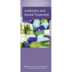 ADA Antibiotics and Dental Treatment Brochure